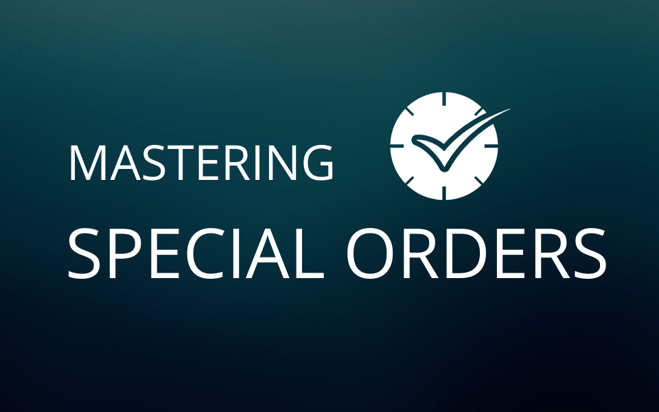 Mastering special orders
