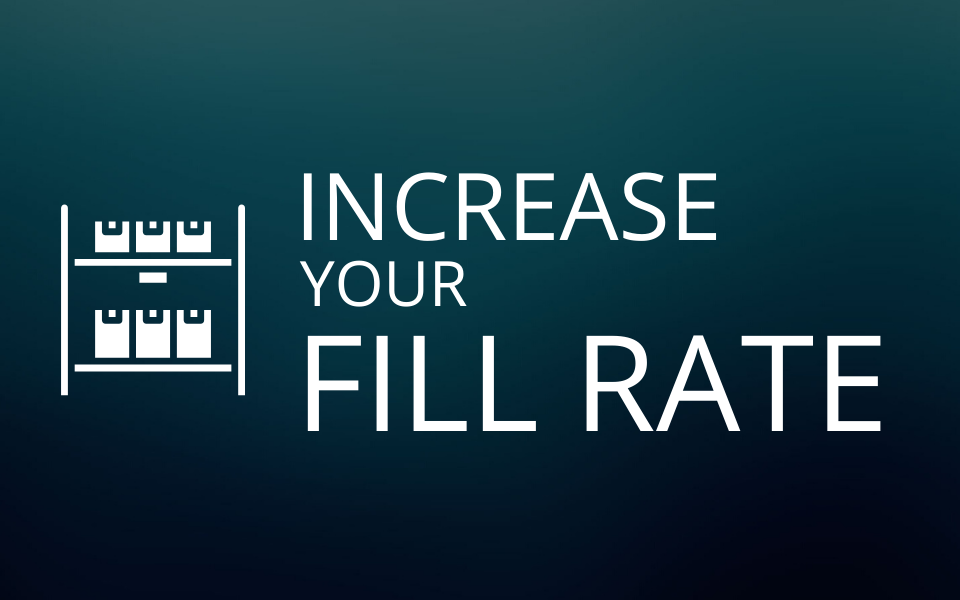 Want to increase your fill rate?