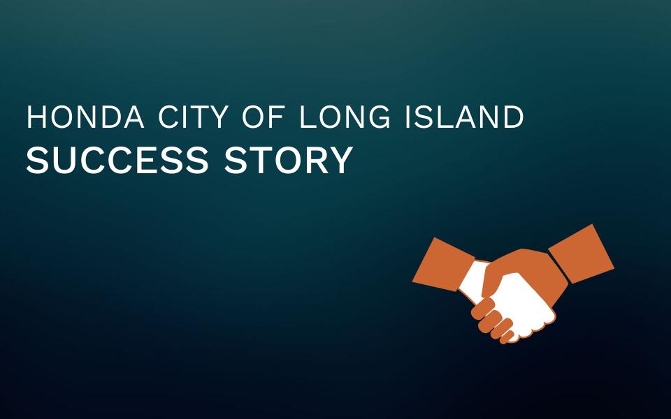 Honda City of Long Island Success Story
