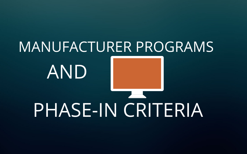Manufacturer Programs and Phase-In Criteria